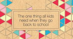 The 1 thing all kids need when they go back to school All Kids, Going Back To School, Life Lessons, Parenting, Blog, Life Lesson Quotes, Blogging, Childcare, Parents