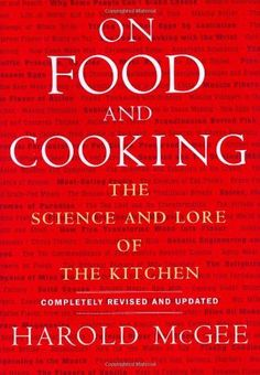 """On Food and Cooking : The Science and Lore of the Kitchen writen by Harold McGee: A kitchen classic for nearly 35 years. Hailed by Time magazine as """"a minor masterpiece"""" when it first appeared in On Food and Cooking is the bible to which food Kitchen Science, Food Science, Science Books, Kitchen Chemistry, Baking Science, Science Activities, April Bloomfield, Wine Recipes, Cooking Recipes"""