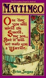 Mattimeo by Brian Jacques.  I was (am) obsessed with the Redwall series!