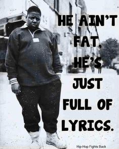 If you are a hip hop fan at some point you have used some Biggie Smalls quotes to make your point about something. His lyrics came straight from the street. Hip Hop And R&b, Love N Hip Hop, 90s Hip Hop, Hip Hop Rap, Hip Hop Underground, Rapper Delight, Hip Hop Quotes, Rap Quotes, Qoutes