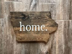 Hand-crafted wood Iowa Home sign Home Signs, All You Need Is, Iowa, Shapes, Lettering, Gallery, Crafts, Home Decor, Manualidades