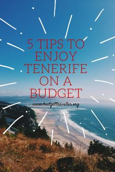 Still a month of waiting to visit Tenerife and explore this paradise in Earth. I need these tips!! Here are a few simple tips on how to enjoy Tenerife on a budget