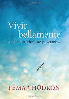 Vivir bellamente Living Beautifully en la incertidumbre y el cambio Spanish Edition >>> You can find more details by visiting the image link.