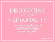 Decorating for your Personality | Mrs. Fancee (based on the Myers-Briggs personality test)