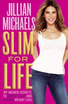 Slim for Life: My Insider Secrets to Simple, Fast, and Lasting Weight Loss by Jillian Michaels, http://www.amazon.com/dp/038534922X/ref=cm_sw_r_pi_dp_vNYHrb0E08FBF