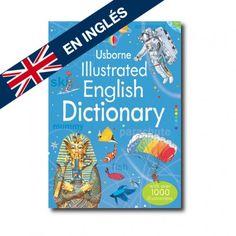"""""""Illustrated English dictionary"""" (Jane Bingham). Editorial: Usborne Publishing. Edad recomendada: A partir de 9 años."""