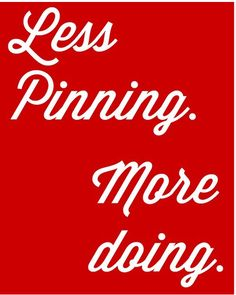 Less+Pinning+More+Doing.png 483×605 pixels