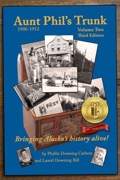 The second book, first published in 2007, in my Aunt Phil's Trunk Alaska history series looks at a busy time in Alaska's past.  Did you know that famous gunslinger Wyatt Earp opened a saloon in Nome? Or that sled dogs paved the way for travel into many remote camps in Alaska? Those stories and more are in this must-read for all who enjoy Alaska history!