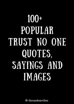 Collection of best trust no one quotes, sayings, images for all the people who have been betrayed. #trustnoonequotes #trustquotes #trustyourselfonly #trustissuesquotes #brokentrust