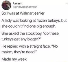 Funny Facts, Funny Memes, Frozen Turkey, Popular Memes, Give It To Me, Walmart, Lady, Boys, Quotes