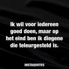 New Tutorial and Ideas Sarcastic Quotes, True Quotes, Best Quotes, Motivational Quotes, Dark Quotes, Strong Quotes, My Emotions, Feelings, Dutch Words