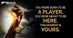 "KhelPlay Rummy - Google+ ♠♥ ""You were born to be A Player. You were meant to be here. This moment is yours"" ♣♦ - #KhelPlayRummy   #quoteoftheday   #mondaymotivation   #CardGames   #Rummy   #motivationalmonday"