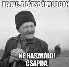 Nagy igazság!!! Jokes Quotes, Life Quotes, Funny Jokes, Hilarious, Text Memes, Comedy Memes, Funny Pins, Really Funny, Puns
