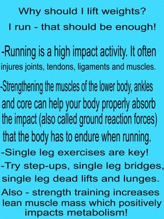 You need to strength train even if your run! Why ? Read more http://www.huffingtonpost.ca/kathleen-trotter/avoid-running-injury_b_1885374.html and http://www.theglobeandmail.com/life/health-and-fitness/ask-a-health-expert/how-much-cardio-do-i-need-to-lose-weight/article8504406/ or http://www.theglobeandmail.com/life/health-and-fitness/ask-a-health-expert/why-cant-i-lose-weight-when-i-run/article4632777/