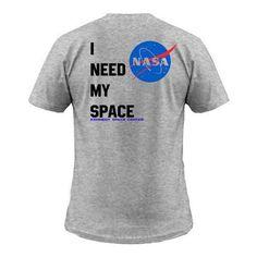 nasa i need my space tshirt back #clothing
