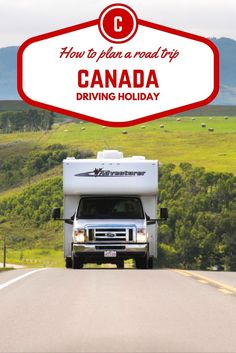Top tips on how to plan a road trip in Canada.