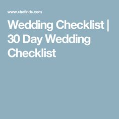 Wedding Checklist | 30 Day Wedding Checklist