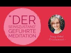 """""""Der Seinszustand"""" Geführte Meditation - YouTube"""