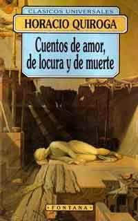 Cuentos de amor, de locura y de muerte de Horacio Quiroga