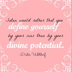 general conference quote 2013 #LDSConf #LDSquote {TheCulturalHall.com} divine potential Dieter F. Uchtdorf