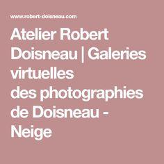 Atelier Robert Doisneau |Galeries virtuelles desphotographies de Doisneau - Neige