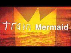 Train - Mermaid