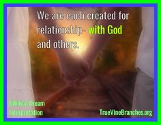 We are each created for relationship with God and others. True Vine Branches Ministries | www.facebook.com/TrueVineBranchesMinistries