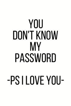 Simple version, you don't know my password