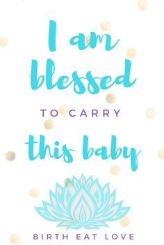 Pregnancy affirmation to remind yourself that you are so blessed to have the ability and opportunity to carry your child. Prepare for childbirth with birth/pregnancy affirmations.
