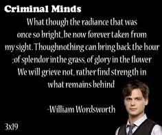 Wordsworth and Criminal Minds Criminal Minds Quotes, Spencer Reid Criminal Minds, Favorite Quotes, Best Quotes, Quotes To Live By, Life Quotes, Crimal Minds, Mindfulness Quotes, Amazing Quotes