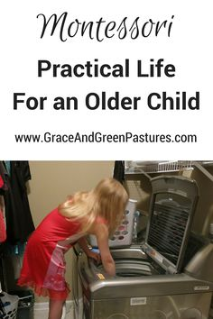 Montessori Practical Life for an Older Child from Grace and Green Pastures