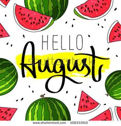 Hello August. Trend calligraphy. Vector illustration on white background with a smear of yellow ink. Beautiful summer watermelon background. Elements for design. Market fruit.