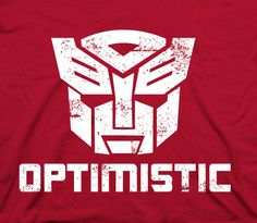 Be optimistic transformers  funny movie cartoon by TheShirtDudes, $14.98