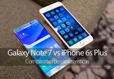 Samsung Galaxy Note 7 vs iPhone 6s Plus – Comparativa de características