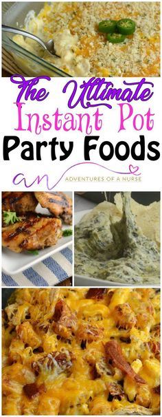 Quick meals and appetizers for your big party. #InstantPot #Dips,#QuickMeals #Wings #Superbowl #PartyFoods