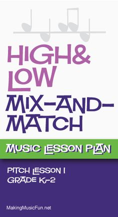 High & Low Mix-and-Match (Pitch) | Music Lesson Plan - CLICK HERE for more info http://makingmusicfun.net/htm/f_mmf_music_library/high-and-low-mix-and-match-music-lesson.htm