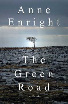 The Green Road by Anne Enright tells the story of adult children who return to their childhood home to claim their possessions before their mother gets rid of them.