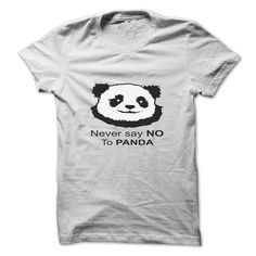 (Tshirt Awesome Gift) NEVER SAY NO TO PANDA  Shirts 2016  NEVER SAY NO TO PANDA  Tshirt Guys Lady Hodie  SHARE and Get Discount Today Order now before we SELL OUT Today  Camping 32 years of being awesome and i must go tee shirts and theyll never find your body panda say no to