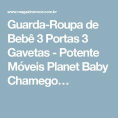 Guarda-Roupa de Bebê 3 Portas 3 Gavetas - Potente Móveis Planet Baby Chamego…