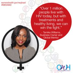 """Over 1 million people live with HIV today, but with treatments and healthy living, we can win the fight."" –Tamika Williams, Business Owner and Global Mentor #NWGHAAD"
