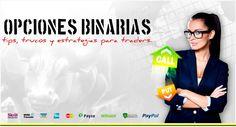 Opciones Binarias; todo lo relacionado con los mercados de divisas.