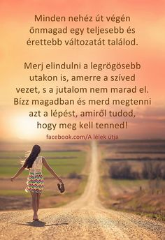 A lélek útja fényképe. Quotations, Qoutes, Positive Quotes, Motivational Quotes, Affirmation Quotes, Staying Positive, Sentences, Affirmations, Wisdom