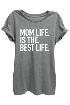 Mom Life is the Best Life!  This life is so worth it!