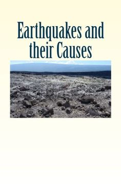 Earthquakes and their Causes by M. Daubrée http://www.amazon.com/dp/1523611391/ref=cm_sw_r_pi_dp_ECHOwb00ZTF09