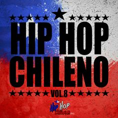 Hip Hop Chileno, Vol.8, an album by Various Artists on Spotify