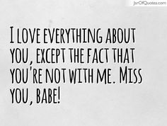 I Miss You Babe Quotes