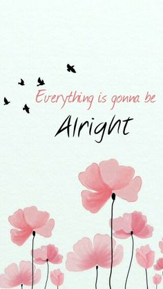 #everything is gonna be #alright