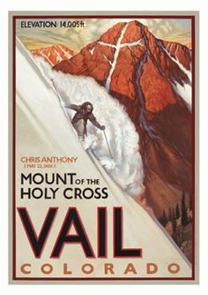 Vail - old poster with one of Colorado's famous 14ers in the background. You can see the back bowls of Vail from the top of Holy Cross (been there and done that - it's fantastic).