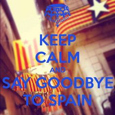 Keep Calm and say goodbye to Spain.