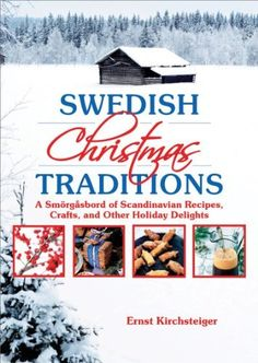 Swedish Christmas Traditions: A Smorgasbord of Scandinavian Recipes, Crafts, and Other Holiday Delights by Ernst Kirchsteiger, http://www.amazon.com/dp/1616080523/ref=cm_sw_r_pi_dp_3Z.Ypb1V02JMR